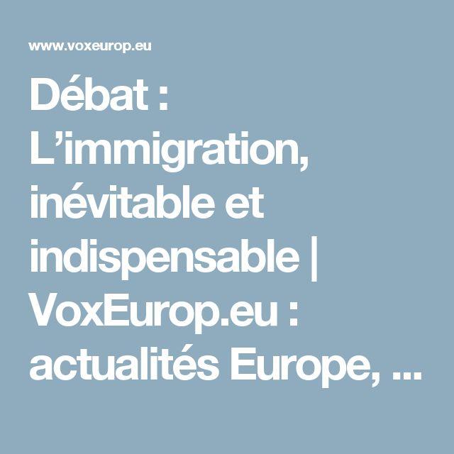Débat : L'immigration, inévitable et indispensable | VoxEurop.eu : actualités Europe, cartoons et revues de presse