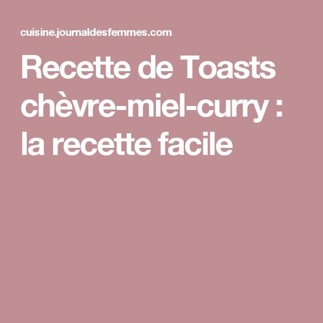 Recette de Toasts chèvre-miel-curry : la recette facile