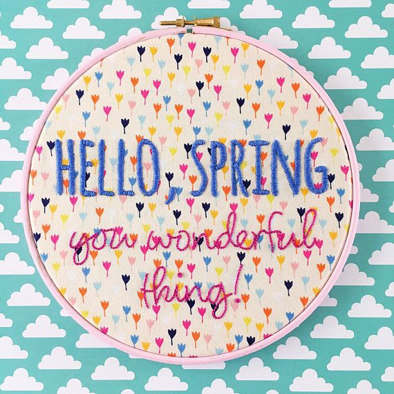 Hello Spring You Wonderful Thing Hand embroidered hoop art | hellohoorayshop on Etsy | colourful and fun hand embroidery by Clare Albans
