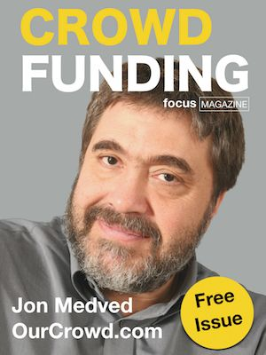 Issue 7 Jon Medved from OurCrowd discusses crowdfunding