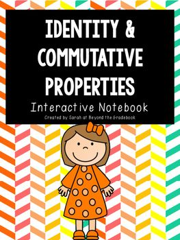 This 13 page Interactive Notebook includes foldables for definitions and examples of each property. There is also a sort for the interactive notebooks where students will sort examples of each property.This product is also part of a larger money saving bundle for Identity and Commutative Properties.