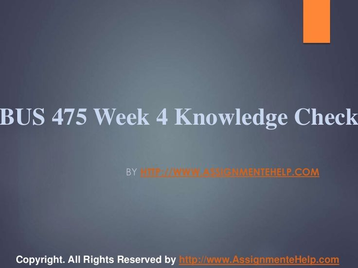 Top your class in just few simple steps be a part of http://www.AssignmenteHelp.com/ and learn courses like BUS 475 Week 4 Knowledge Check Complete Assignment Help. Who says success doesn't come easy? It does. All you want to know is where to be.