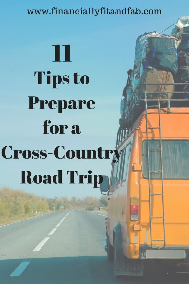 11 Tips to Prepare for a Cross-Country Road Trip | Travel | Travel Hacking | Cheap Travel | Travel for Less | Budget Travel