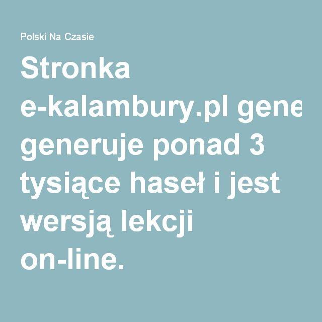 Stronka e-kalambury.pl generuje ponad 3 tysiące haseł i jest wersją lekcji on-line.