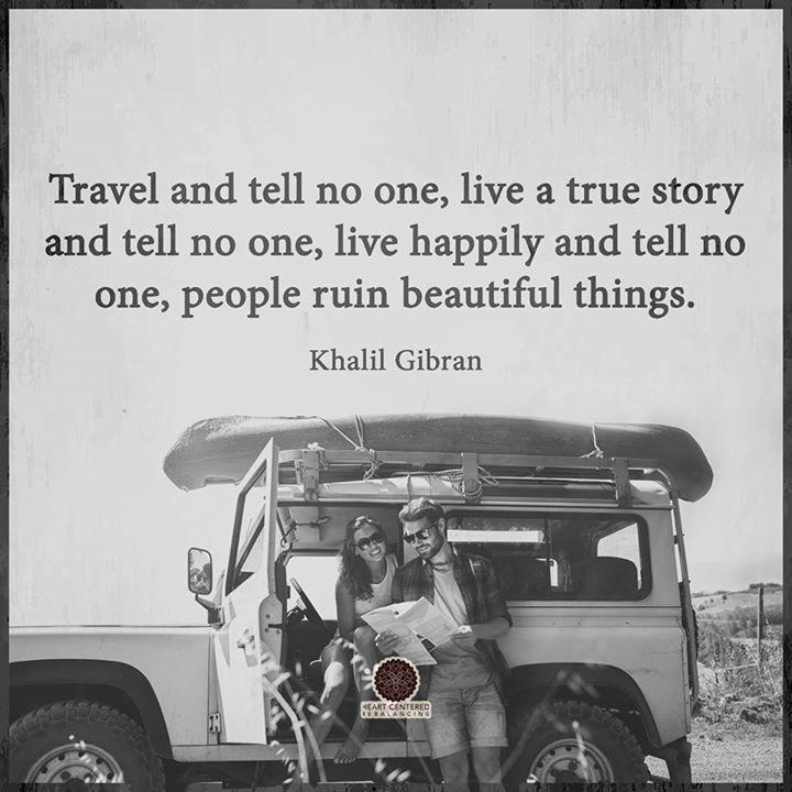 People ruin beautiful things. - Khalil Gibran #Travel