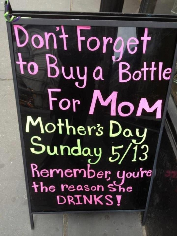 Happy Mother's Day!Mothersday, Funny Signs, Gift Ideas, Funny Pictures, Liquor Stores, Too Funny, Chalkboards Signs, Mothers Day Gift, True Stories