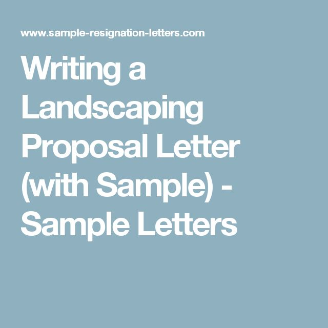 Writing a Landscaping Proposal Letter (with Sample) - Sample Letters