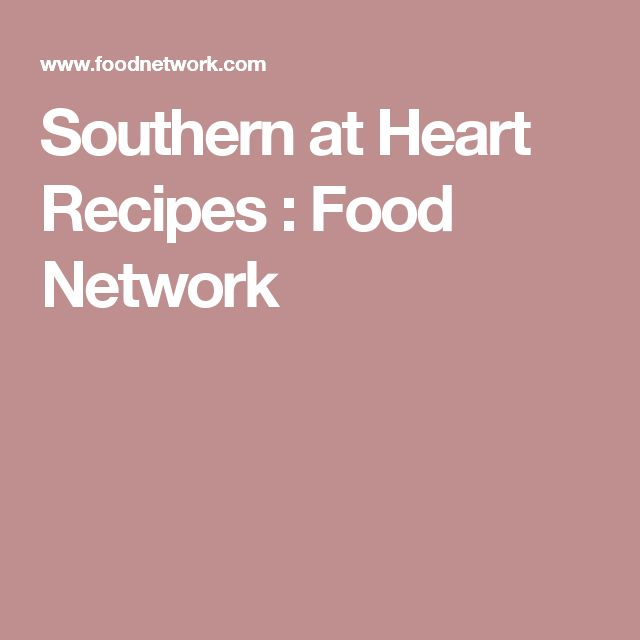 Southern at Heart Recipes : Food Network