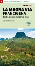 La Magna Via Francigena - Davide Comunale, edizioni Terre di Mezzo, 2017