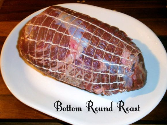 How to cook a tender & flavorful Bottom Round Roast