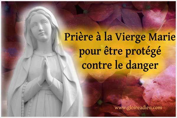 Priere A La Vierge Marie Pour Etre Protege Contre Le Danger Priere A La Vierge Marie Pour Etre Protege Contre Le Dange Priere De Protection Priere Vierge Marie