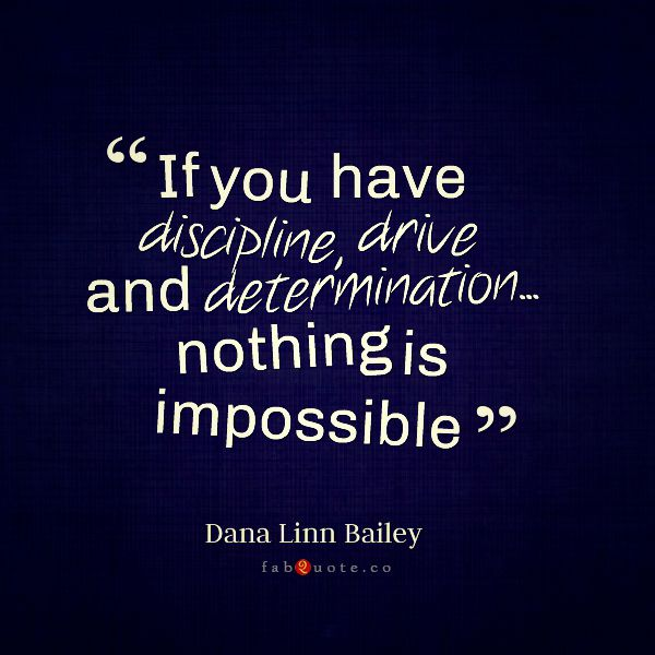 "Dana Linn Bailey ""Discipline, Drive and Determination"" Quote"