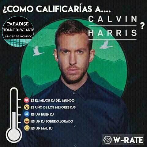 Cómo calificarían a Calvin Harris? #EDMFamily #EDM #music #TranceFamily #housemusic #edmlife #trance #house