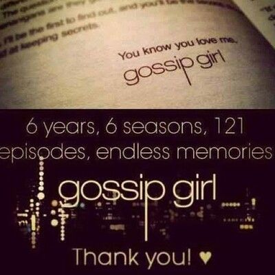 6 years, 6 seasons, 121 episodes, endless memories. Thank you! • Gossip Girl