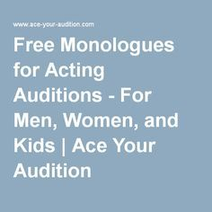 Free Monologues for Acting Auditions - For Men, Women, and Kids | Ace Your Audition
