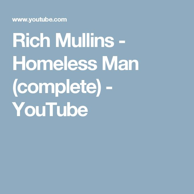 Rich Mullins - Homeless Man (complete) - YouTube