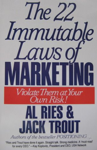 The 22 Immutable Laws of Marketing {Al Ries & Jack Trout}