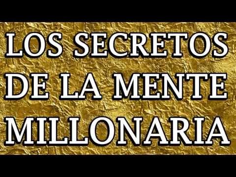 LOS SECRETOS DE LA MENTE MILLONARIA AUDIOLIBRO COMPLETO T HARV EKER - YouTube