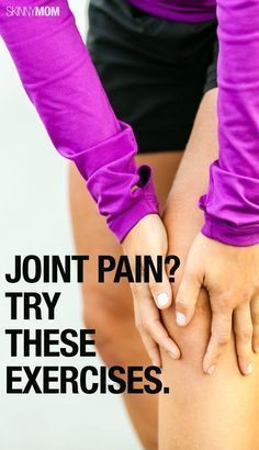 These exercises help to relieve and prevent joint pain. Very helpful!