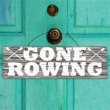 Crew Mantra Wood Sign Gone Rowing.