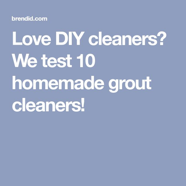 Love DIY cleaners? We test 10 homemade grout cleaners!