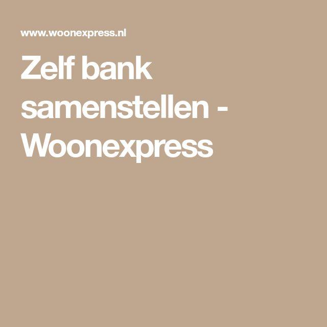 Zelf bank samenstellen - Woonexpress