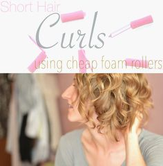 How To Curl Short Hair Using Cheap Foam Rollers - Classically Contemporary blog