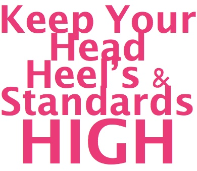 .: Sayings, Standards High, Inspiration, Life, Head High, Quotes, High Standards, High Heels, Things