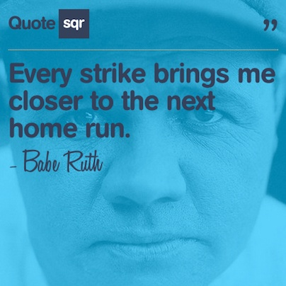 Every strike brings me closer to the next home run. - Babe Ruth #quotesqr #quotes #sportsquotes