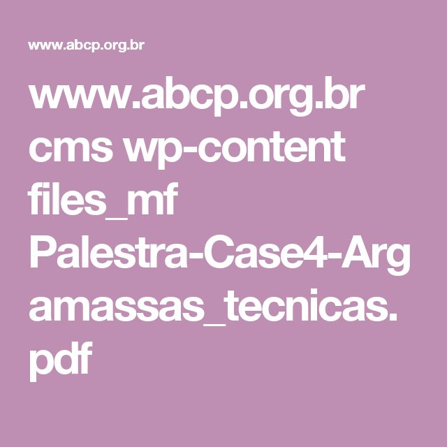 www.abcp.org.br cms wp-content files_mf Palestra-Case4-Argamassas_tecnicas.pdf