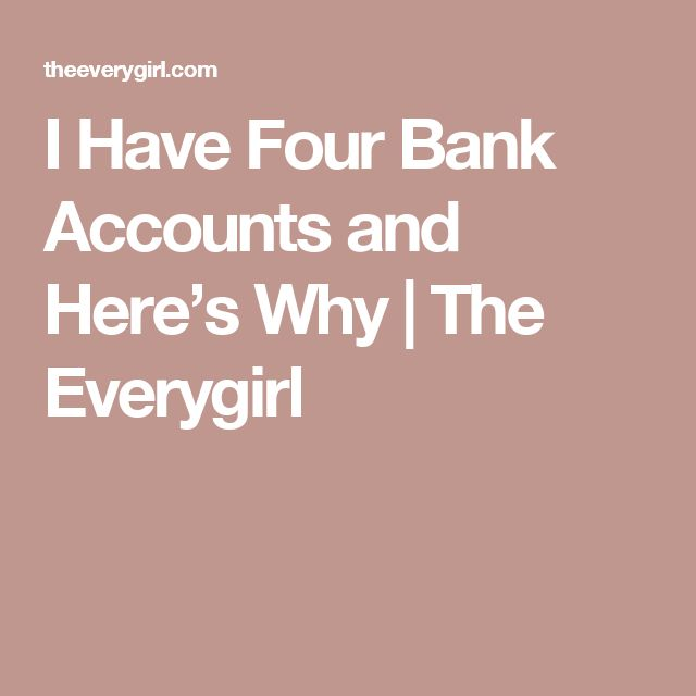 I Have Four Bank Accounts and Here's Why | The Everygirl