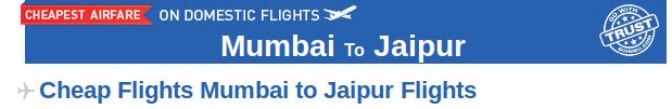 Mumbai to Jaipur Flight Tickets- Book your air tickets from Mumbai to Jaipur at affordable prices through Goibibo.com. There are many airlines which provide connecting flight from Mumbai to Jaipur like Indigo, Jetlite, GoAir etc. Get your air tickets booked with Goibibo and make your travel more enjoyable.