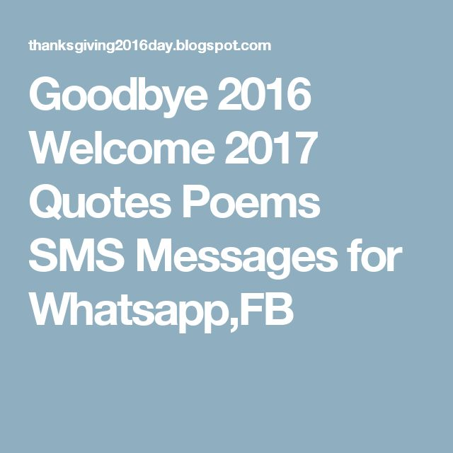Goodbye 2016 Welcome 2017 Quotes Poems SMS Messages for Whatsapp,FB