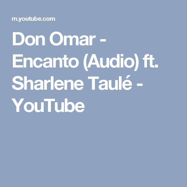 Don Omar - Encanto (Audio) ft. Sharlene Taulé - YouTube