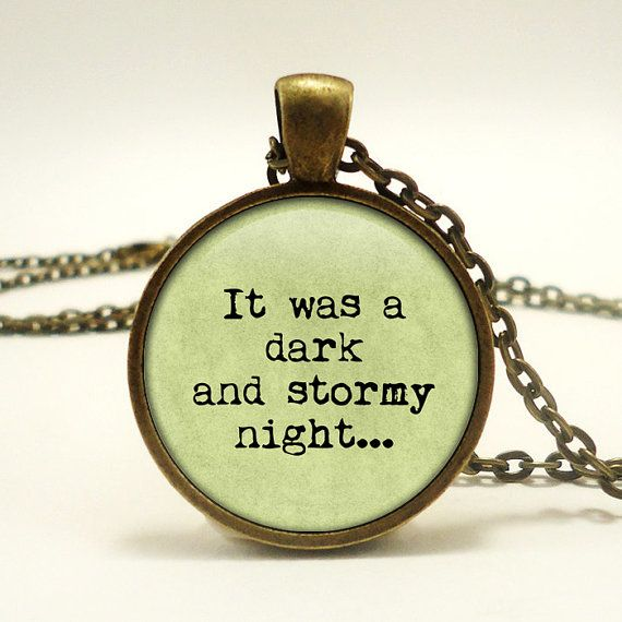 "Literary Quote - ""It was a Dark and Stormy Night"" Hand Crafted Pendant Necklace - Wrinkle in Time - Gift for Writer, Editor, Book Lover"
