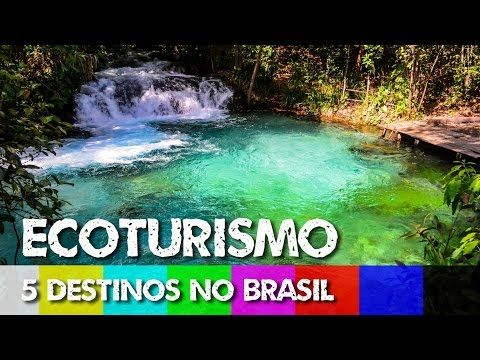 Ecoturismo e Turismo de Aventura: 5 Dicas de Viagem no Brasil