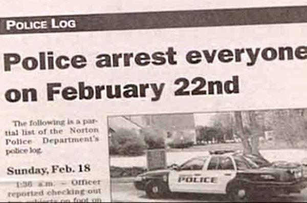 Police Arrest Everyone On February 22nd Newspaper Headlines