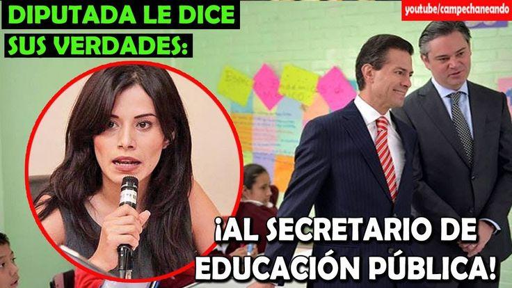 Diputada Valiente pone a Temblar al Secretario de Educación en México - ...