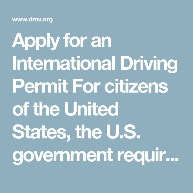 Apply for an International Driving Permit  For citizens of the United States, the U.S. government requires you apply for an International Driving Permit with either the American Automobile Association (AAA) or the American Automobile Touring Alliance (AATA). Again, you must be 18 years old or older with a valid U.S. driver's license to apply for an IDP. Both agencies thoroughly outline their application requirements on their forms, but basic application instructions include: Completing the…