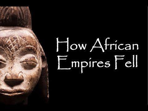 How African Empires Fell