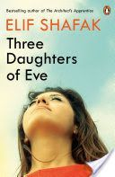Download [PDF] Books Three Daughters of Eve (PDF, ePub, Mobi) by Elif Shafak Read Online Full Free
