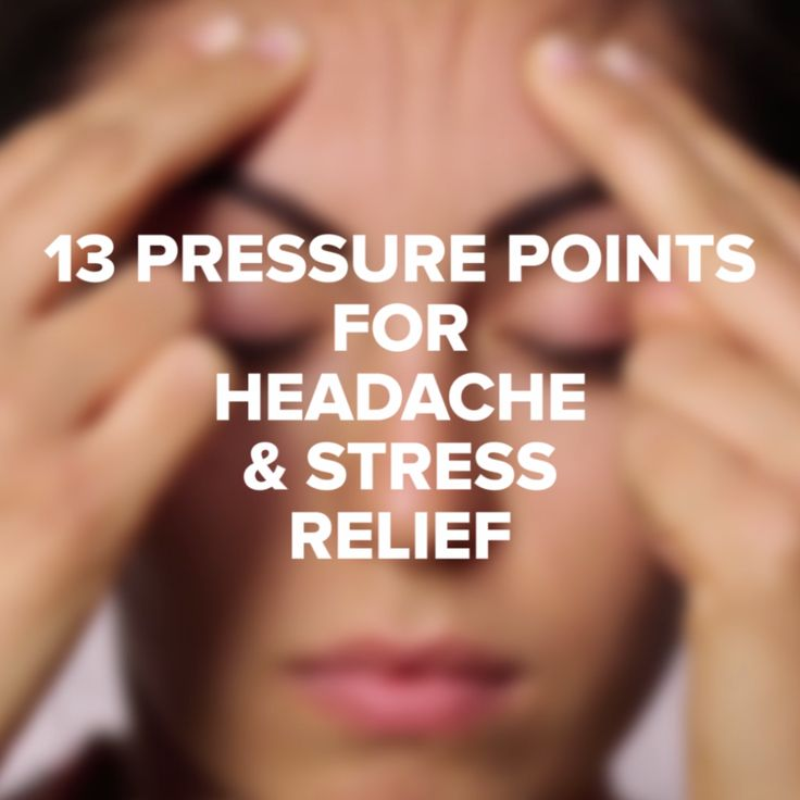 13 Pressure Points For Headache & Stress Relief