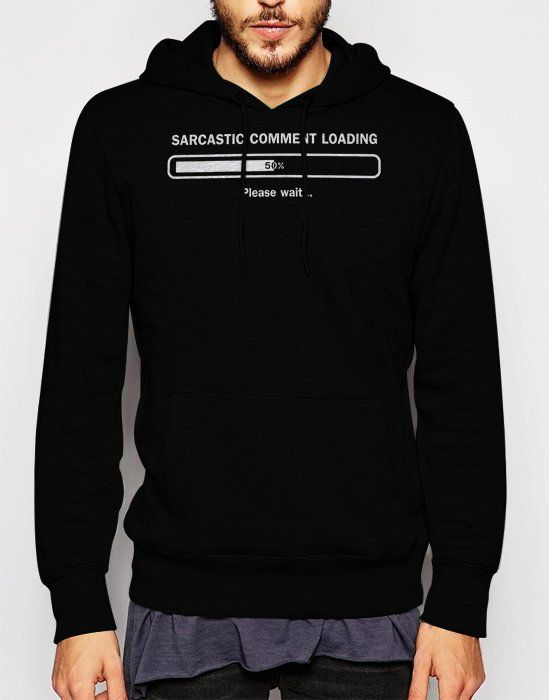 Gift+for+Men+SARCASTIC+COMMENT+LOADING+Black+Hoodie+Sweatshirt