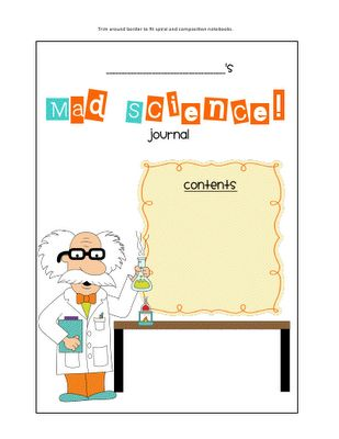 Jamie, you could have the kids put these on the front of their science notebooks.  Mad scientists rule!