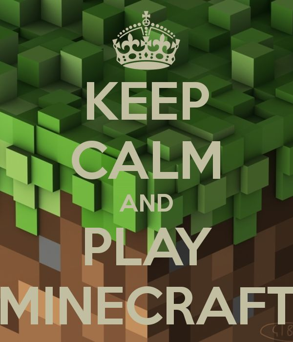 girls minecraft keep calm | KEEP CALM AND PLAY MINECRAFT - KEEP CALM AND CARRY ON Image Generator ...