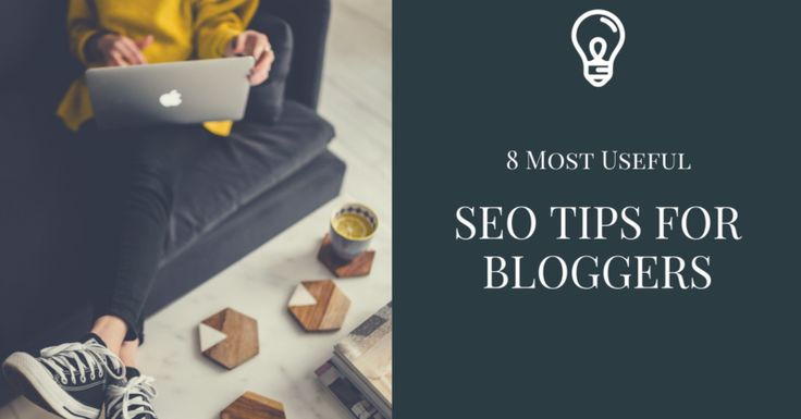 8 Most Useful SEO Tips For Bloggers