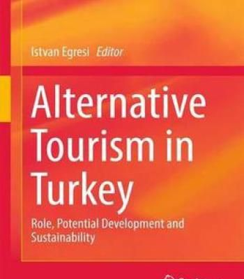 Alternative Tourism In Turkey: Role Potential Development And Sustainability PDF