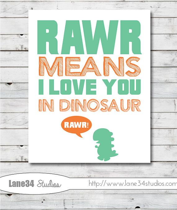 Hey, I found this really awesome Etsy listing at https://www.etsy.com/listing/170855199/sale-rawr-means-i-love-you-in-dinosaur