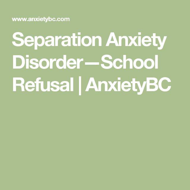 Separation Anxiety Disorder—School Refusal | AnxietyBC