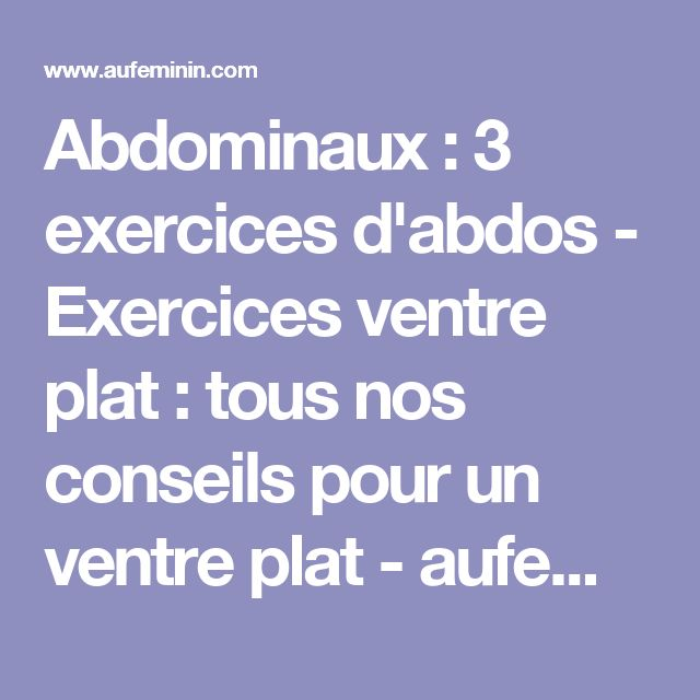 Abdominaux : 3 exercices d'abdos - Exercices ventre plat: tous nos conseils pour un ventre plat - aufeminin